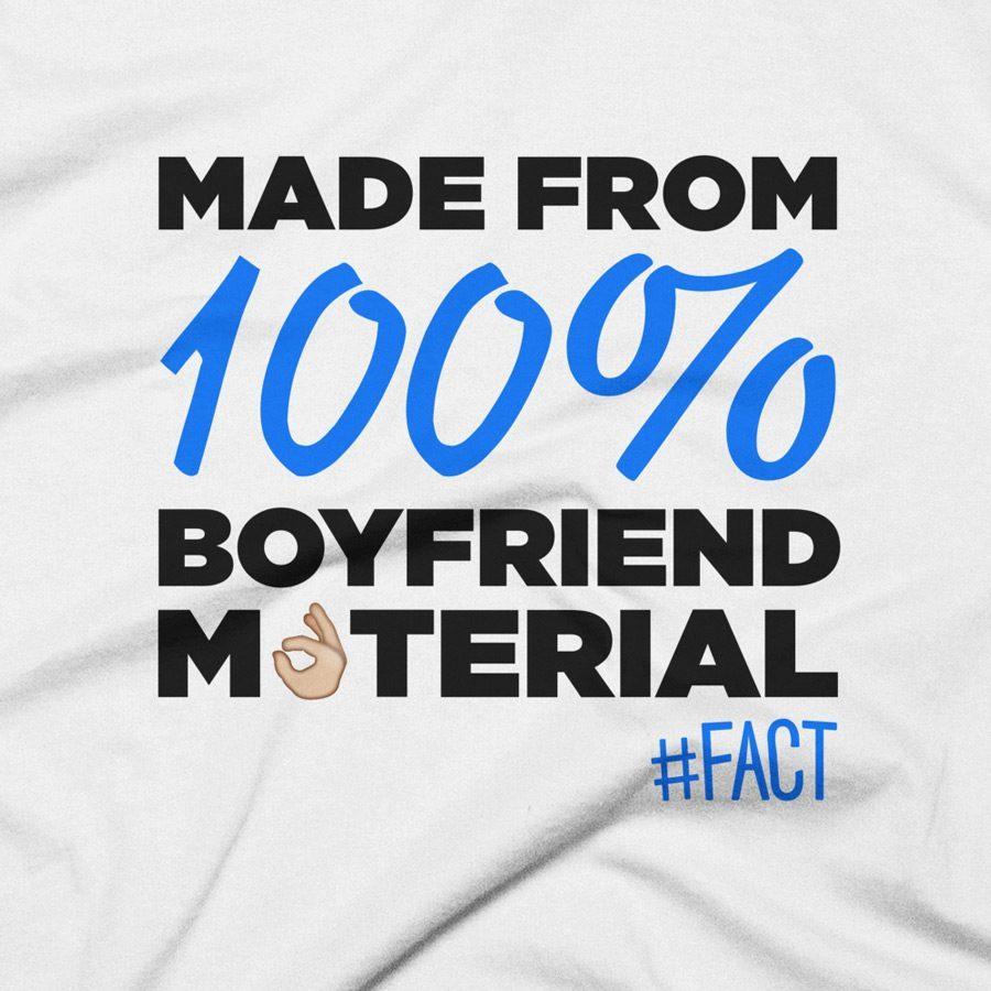 Boyfriend Material #FACT T-Shirt